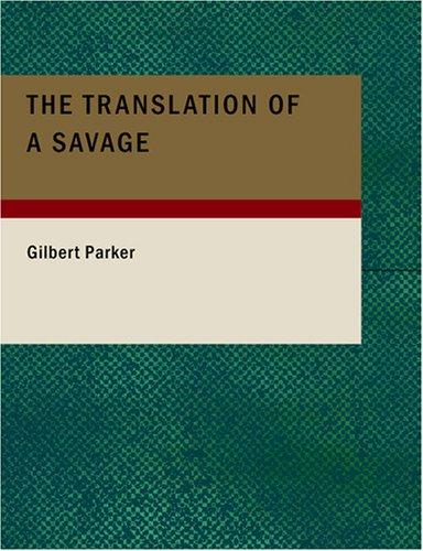 The Translation of a Savage (Large Print Edition)