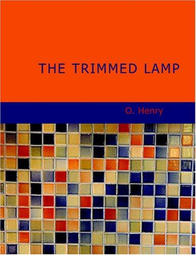 The Trimmed Lamp (Large Print Edition)