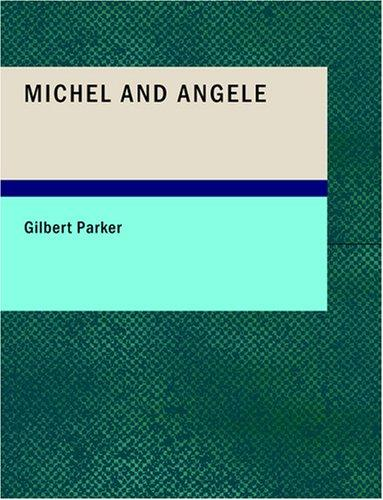 Michel and Angele (Large Print Edition)