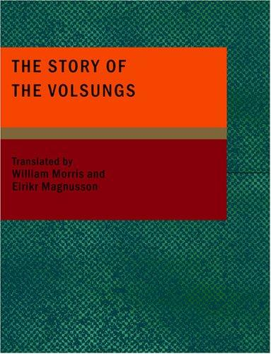 Download The Story of the Volsungs (Large Print Edition)