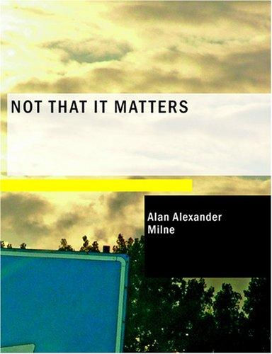 Not that it Matters (Large Print Edition)