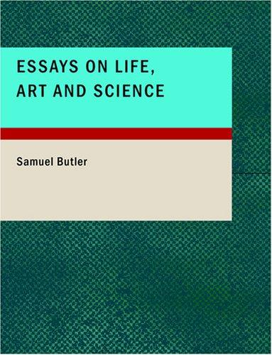 Essays on Life; Art and Science (Large Print Edition)