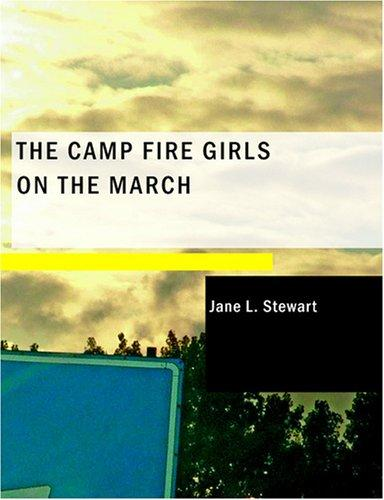 The Camp Fire Girls on the March (Large Print Edition)