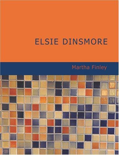 Elsie Dinsmore (Large Print Edition)
