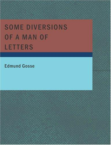 Download Some Diversions of a Man of Letters (Large Print Edition)