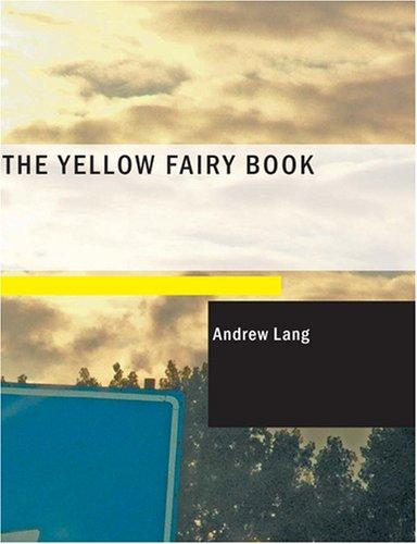 Download The Yellow Fairy Book (Large Print Edition)