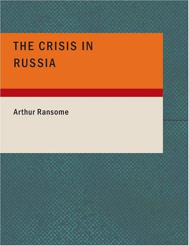The Crisis in Russia (Large Print Edition)