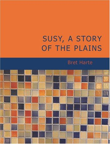 Susy; A Story of the Plains (Large Print Edition)