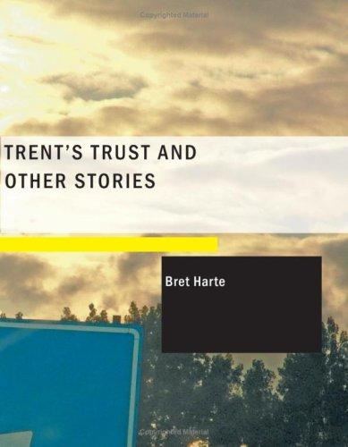 Trent's Trust and Other Stories (Large Print Edition)