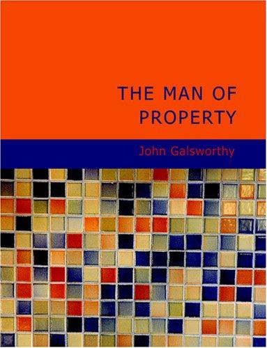 The Man of Property (Large Print Edition)