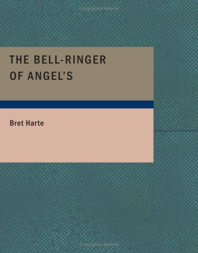 The Bell-Ringer of Angel's (Large Print Edition)