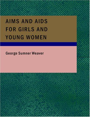 Aims and Aids for Girls and Young Women (Large Print Edition)