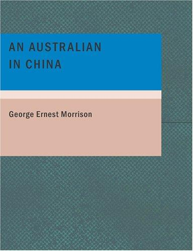 Download An Australian in China (Large Print Edition)