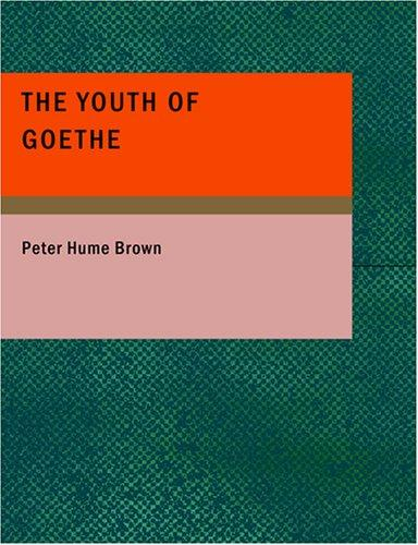 Download The Youth of Goethe (Large Print Edition)