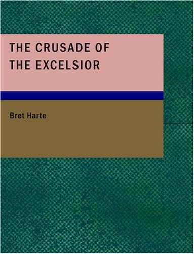 The Crusade of the Excelsior (Large Print Edition)