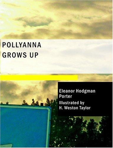 Download Pollyanna Grows Up (Large Print Edition)