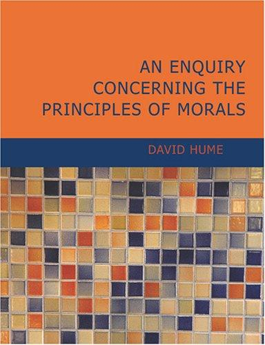 Download An Enquiry Concerning the Principles of Morals (Large Print Edition)