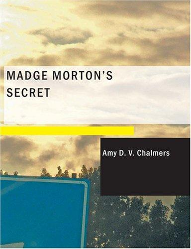 Madge Morton's Secret (Large Print Edition)