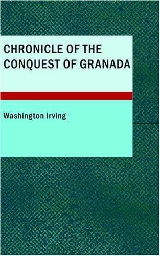 Download Chronicle of the Conquest of Granada