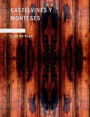 Castelvines y Monteses (Large Print Edition)