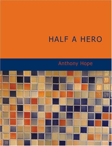 Half a Hero (Large Print Edition)