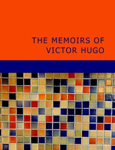 The Memoirs of Victor Hugo (Large Print Edition)