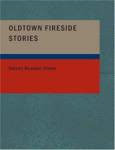 Download Oldtown Fireside Stories (Large Print Edition)