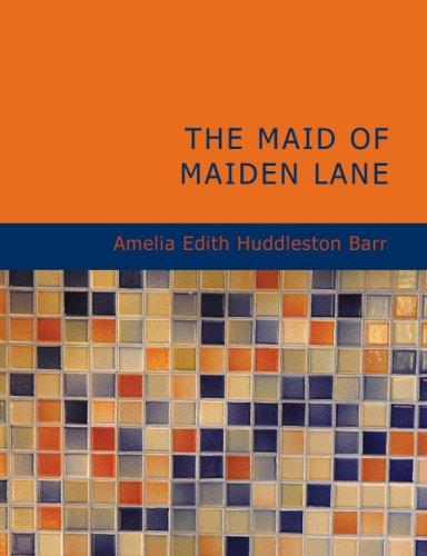 The Maid of Maiden Lane (Large Print Edition)