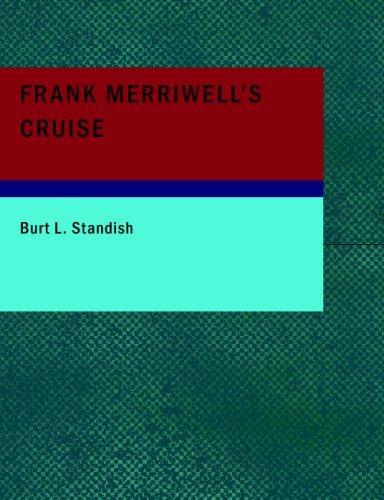 Frank Merriwell's Cruise (Large Print Edition)