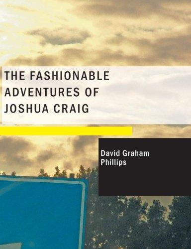Download The Fashionable Adventures of Joshua Craig (Large Print Edition)