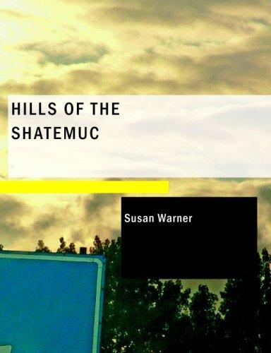 Hills of the Shatemuc (Large Print Edition)