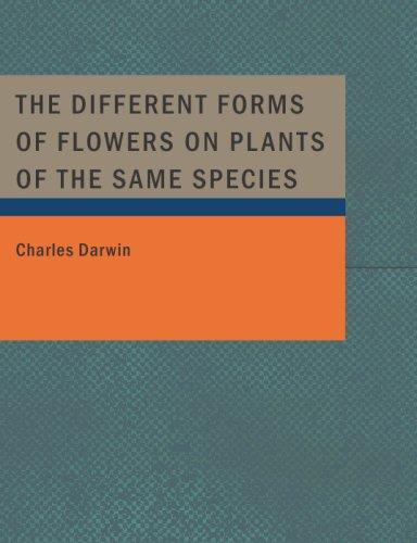 The Different Forms of Flowers on Plants of the Same Species (Large Print Edition)