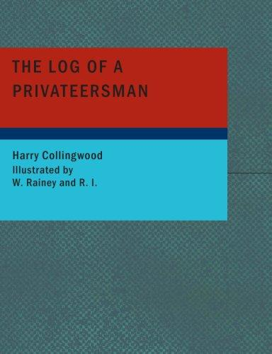 The Log of a Privateersman (Large Print Edition)