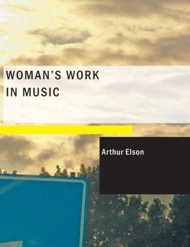 Woman's Work in Music (Large Print Edition)