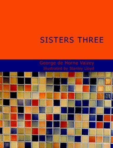 Sisters Three (Large Print Edition)