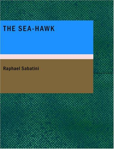 The Sea-Hawk (Large Print Edition)