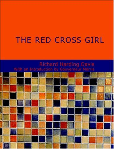 The Red Cross Girl (Large Print Edition)