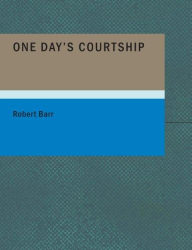 One Day's Courtship (Large Print Edition)
