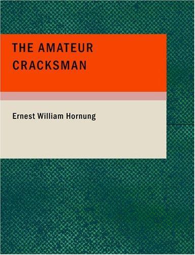 The Amateur Cracksman (Large Print Edition)