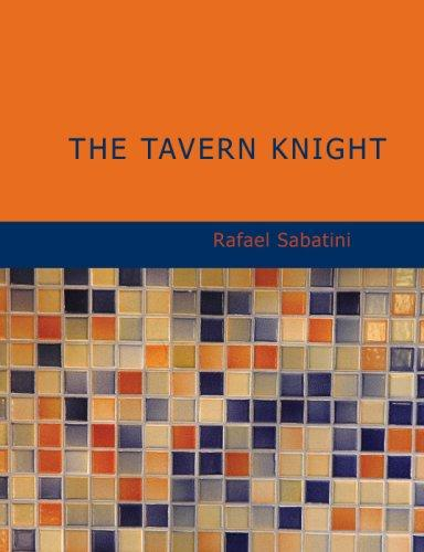 The Tavern Knight (Large Print Edition)