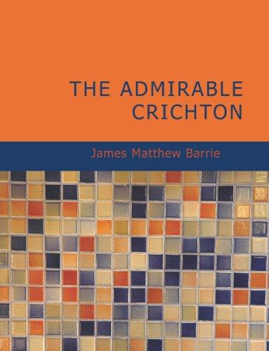 The Admirable Crichton (Large Print Edition)