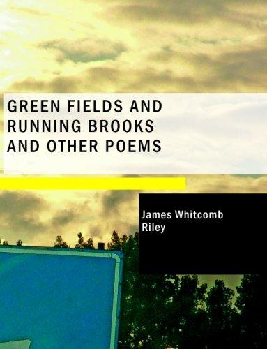 Green Fields and Running Brooks; and Other Poems (Large Print Edition)