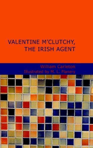 Valentine M'Clutchy- The Irish Agent