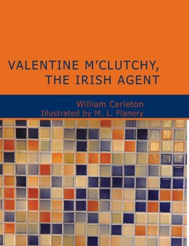 Valentine M'Clutchy- The Irish Agent (Large Print Edition)