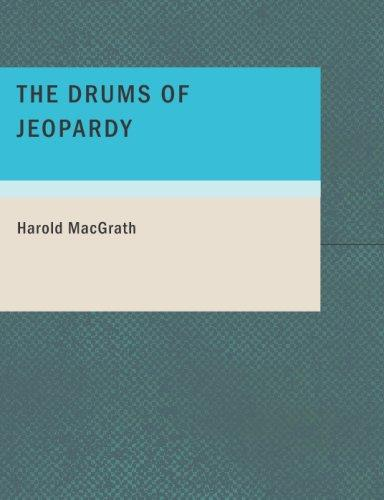 The Drums of Jeopardy (Large Print Edition)