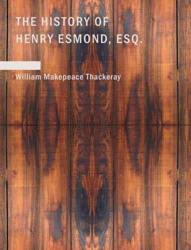 Download The History of Henry Esmond Esq. (Large Print Edition)