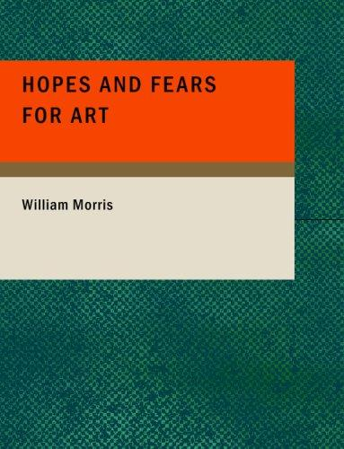 Hopes and Fears for Art (Large Print Edition)