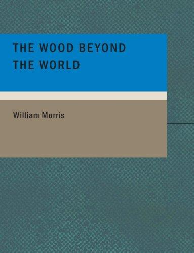 Download Wood Beyond the World (Large Print Edition)