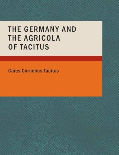 The Germany and the Agricola of Tacitus (Large Print Edition)