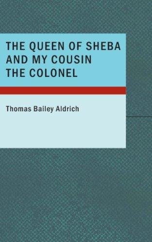 The Queen of Sheba and My Cousin the Colonel